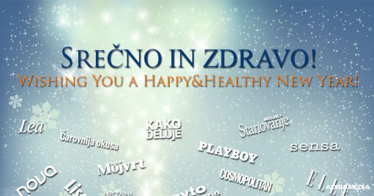 Srečno in zdravo! *** Wishing You A Happy And Healthy New Year!